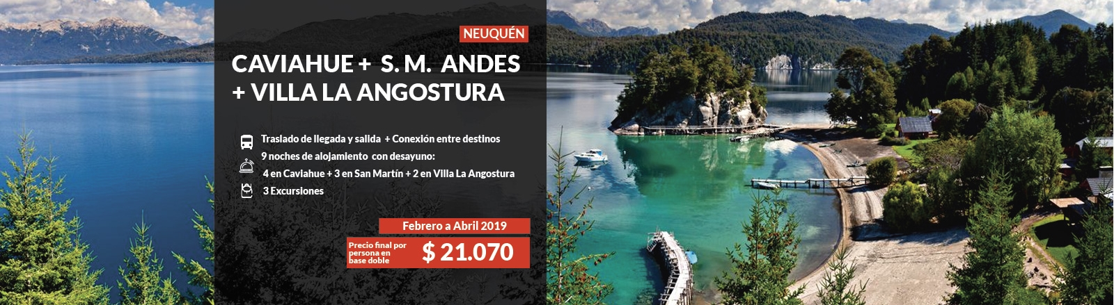 Caviahue, San Martin & Villa La Angostura
